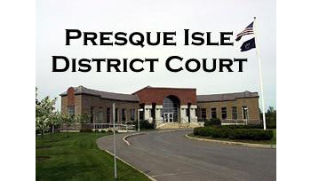 Presque Isle District Court